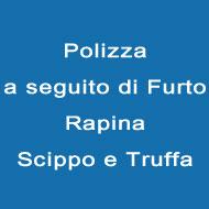 Polizza a seguito di Furto, Rapina, Scippo e Truffa